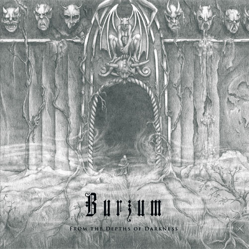 Burzum From The Depths Of Darkness (
