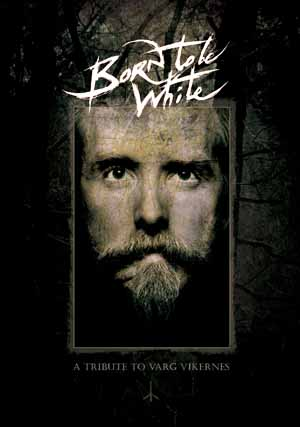 A Tribute To Varg Vikernes: Born To Be White