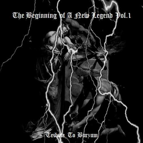 The Beginning Of A New Legend Vol.1 - Tribute To Burzum