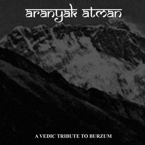 Aranyak Atman: Il sé che appartiene alla foresta: un tributo vedico a Burzum 2014