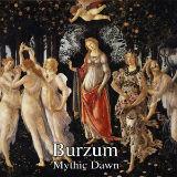 Burzum - Mythic Dawn 2015