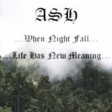 Ash - ...When Night Fall... ...Life Has New Meaning... 2013