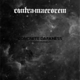 Contra Maerorem - Concrete Darkness. A Burzumian Hermeneutics 2018